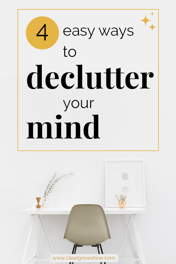 4 easy ways to declutter your mind pin