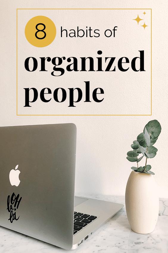 8 habits of organized people pin