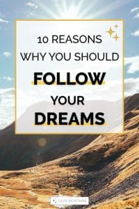pin image 10 reasons why you should follow your dreams